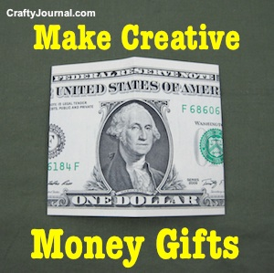 Creative Ways to Give Money Gifts -Crafty Journal