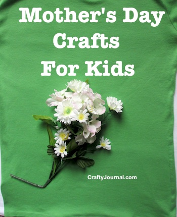 Mother's Day Crafts for Kids by Crafty Journal