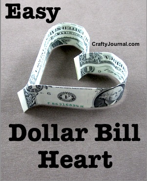 Easy Dollar Bill Heart by Crafty Journal