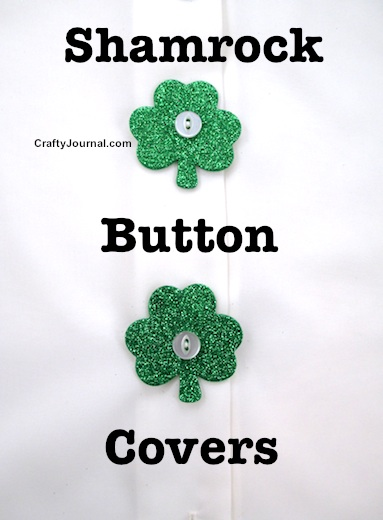Glitter Shamrock Button Covers by Crafty Journal