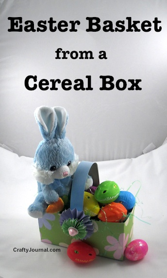 Easter Basket from a Cereal Box by Crafty Journal