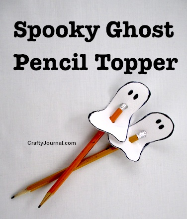 Spooky Ghost Pencil Topper by Crafty Journal