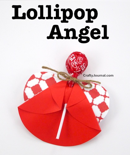 Lollipop Angel - Really wonderful for any time. Tutorial by Crafty Journal