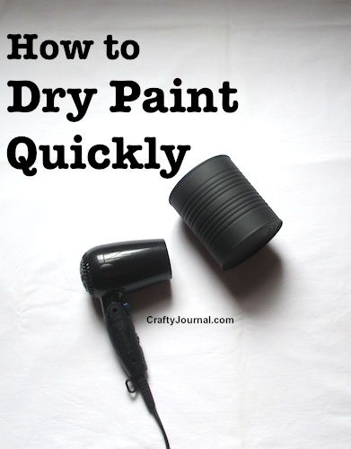How to Dry Paint Quickly by Crafty Journal