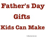 Fathers Day Gifts Kids Can Make