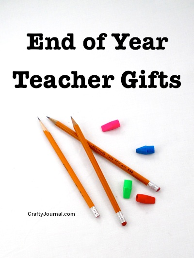 End of Year Teacher Gifts by Crafty Journal