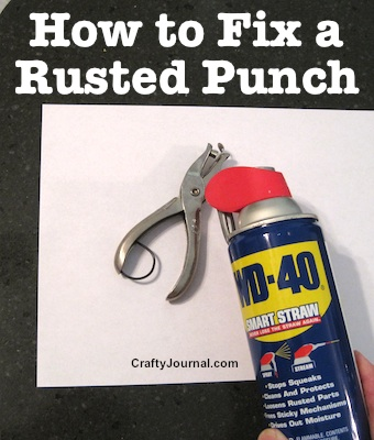 How to Fix a Rusted Punch and More Great Craft Tips by Crafty Journal