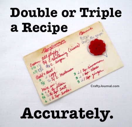 How to Double or Triple a Recipe Accurately by Crafty Journal