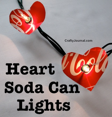 Create Heart Soda Can Lights for a special occasion by Crafty Journal.