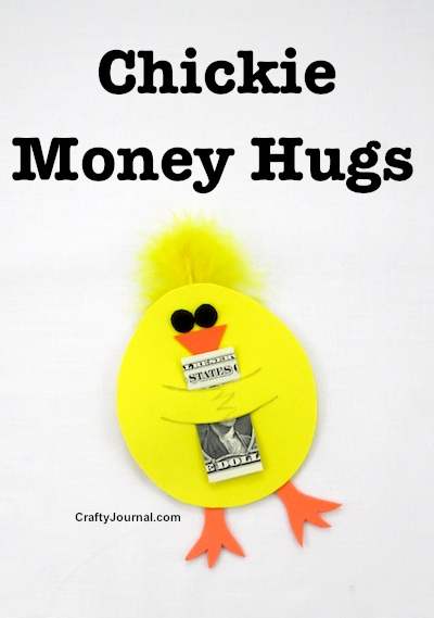 Chickie Money Hugs by Crafty Journal
